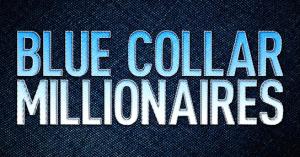 Blue Collar Millionaires